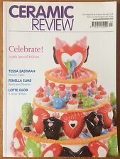 Ceramic Review Issue No. 250 Celebrate! 250th Special Edition