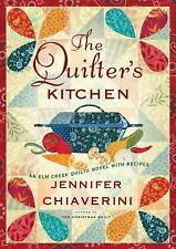 The Quilter's Kitchen: An Elm Creek Quilts Novel with Recipes (The Elm Creek Qui