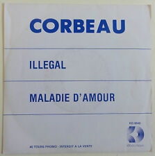 Corbeau - Illegal / Maladie d'amour - PROMO KD 9540