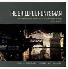 The Skillful Huntsman: Visual Development of a Grimm Tale by Scott Robertson (Paperback, 2005)