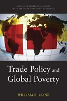 Trade Policy and Global Poverty Paperback William R. Cline