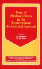 Fate Of Hydrocarbons Environme (Current Topics in Environmental and Toxicologica