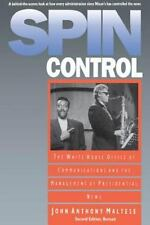 Spin Control : The White House Office of Communications and the Management of...