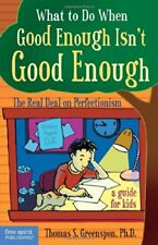 What to Do When Good Enough Isn't Good Enough: The Real Deal on Perfectionism…