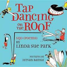 NEW Tap Dancing on the Roof: Sijo (Poems) by Linda Sue Park