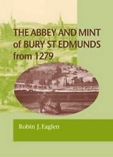 The Abbey and Mint of Bury St Edmunds from 1279