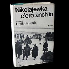 Giulio BEDESCHI - AUTOGRAFATO - NIKOLAJEWKA c'ero anch'io - Mursia 1973