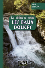 Le Folklore de France  (Tome 2-b) : les Eaux douces • Paul Sébillot
