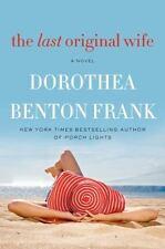 """The Last Original Wife"", Dorothea Benton Frank, Hardcover, First Edition"