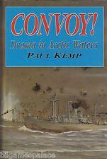 Convoy! Drama in Arctic Waters (Brockhampton 1999) Paul Kemp