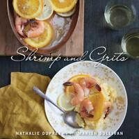 Nathalie Dupree's Shrimp and Grits by Nathalie Dupree: Used