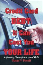 Credit Card Debt: It Can Cost You Your Life (Lifesaving Strategies to Avoid
