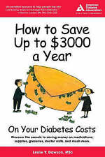 NEW How to Save Up to $3,000 a Year on Your Diabetes Costs by Leslie Dawson