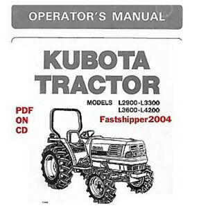 KUBOTA TRACTORS L2900 L3300 L3600 L4200, OPERATORS OWNERS MANUAL GUIDE ON CD-ROM