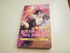 IL CAVALIERE DEL SOGNO di  SHIRLEE BUSBEE R. STORICO  N.285, VOLUME COME  NUOVO!