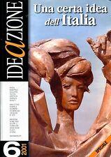 Dir. Domenico Mennitti IDEAZIONE N. 6 NOV - DIC 2001 UNA CERTA IDEA DELL'ITALIA