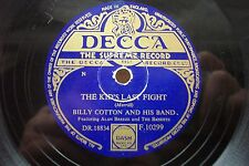 BILLY COTTON 78 RPM THE KID'S LAST FIGHT / FRIENDS AND NEIGHBOURS  DECCA F.10299
