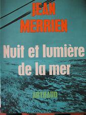 MARINE VOYAGE NAVIGATION VOILIER MERRIEN NUIT et LUMIERE DE LA MER ARTHAUD 1968
