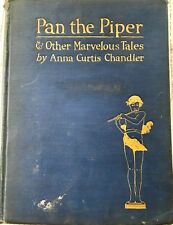 Pan the Piper & Other Marvelous Tales by Anna Curtis Chandler/1st Ed/Signed/1923