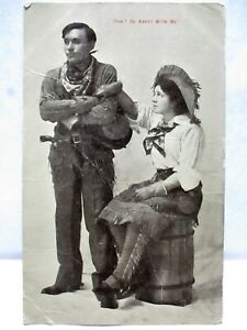 1909 POSTCARD DON'T BE ANGRY WITH ME, COWGIRL AND COWBOY