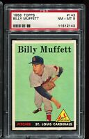 1958 Topps Baseball #143 BILLY MUFFETT St Louis Cardinals PSA 8 NM-MT