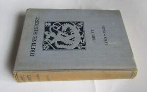 British History 1783 - 1920  A School Certificate Course Brett S.Reed H B 1938