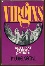 Virgins: Reluctant, Dubious & Avowed by Muriel Segal-First Printing/DJ-1977