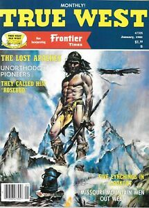 True West Jan.1982 Lost Apaches Mexico Rosebud Missouri Mountain Men Lynchings