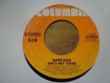 "SANTANA  ""SHE'S NOT THERE"" 45 RPM"