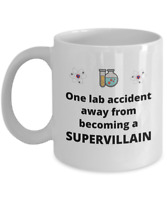 Chemistry scientist coffee mug - One lab accident away - Funny Chemist joke gift