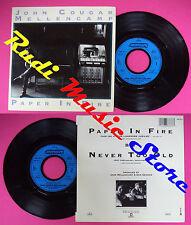 LP 45 7''JOHN COUGAR MELLENCAMP Paper in fire Never too old 1987 no cd mc dvd
