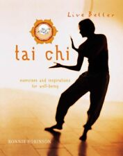 Tai Chi: Exercises and Inspirations for Well-being (Live Better),Ronnie Robinso