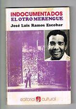 Jose Luis Ramos Escobar Indocumentados El Otro Merengue Puerto Rico 1st E Signed