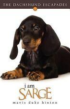 I Am Sarge (The Dachshund Escapades)