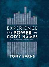 Experience the Power of God's Names: A Life-Giving Devotional by Tony Evans: New