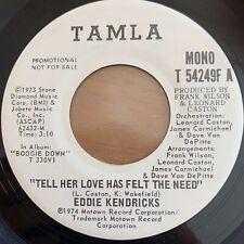 """Eddie Kendricks - Tell Her Love Has Felt The Need / 7"""" -1. US-Pres. 1973 - Promo"""