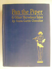 Pan the Piper & Other Marvelous Tales, Anna Curtis Chandler, 1st Edition, 1923