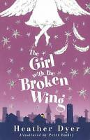 The Girl with the Broken Wing, Heather Dyer, Very Good Book