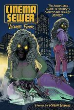 Cinema Sewer: Volume 4 - The Adults Only Guide to History's Sickest & Sexiest M