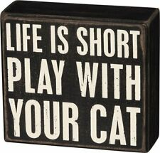 """Primitives By Kathy """"Life is Short Play With Your Cat"""" Box Sign"""