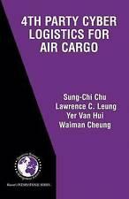 4th Party Cyber Logistics for Air Cargo (International Series in Operations Rese
