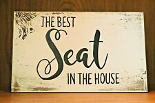 Rustic Wood Sign THE BEST SEAT IN HOUSE Bathroom Farmhouse Decor Funny toilet