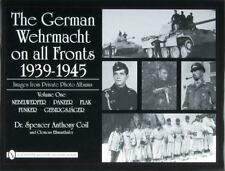 Book - The German Wehrmacht on all Fronts 1939-1945, Private Photo Albums Vol. 1
