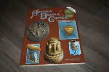 Antique Brass & Copper Identification & Value Guide by Mary Gaston 1994 revision