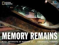 Memory Remains : 9/11 Artifacts at Hangar 17 (2011, Hardcover)