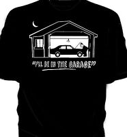"Ford Granada Mk1 ""I'll be in the garage"" t-shirt"