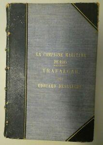 La Campagne Maritime de 1805 TRAFALGAR par Edouard Desbrière Paris 1907 M-3833