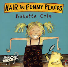 Babette Cole - Hair In Funny Places (Paperback) 9780099266266