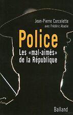 """POLICE / LES """"MAL-AIMES"""" DE LA REPUBLIQUE / J.P. CORCELETTE"""