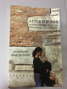 LIBRO AFTER THE WAR POSTWAR ITALIAN WOMEN MARTHA KING ITALICA PRESS 2004